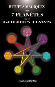 RITUELS MAGIQUES DES 7 PLANETES DE LA GOLDEN DAWN
