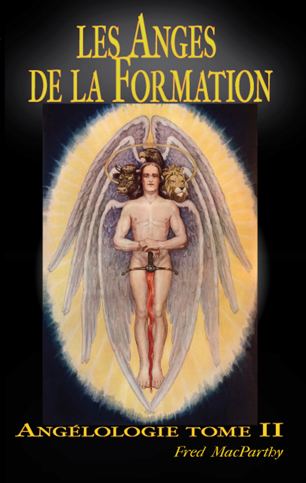 LES ANGES DE LA FORMATION. ANGELOLOGIE TOME II.
