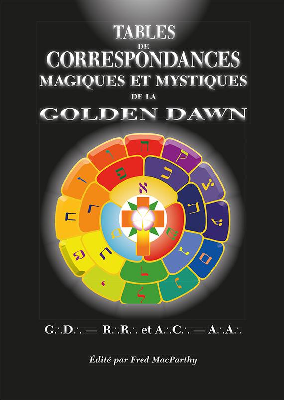 TABLES DE CORRESPONDANCES MAGIQUES ET MYSTIQUES DE LA GOLDEN DAWN
