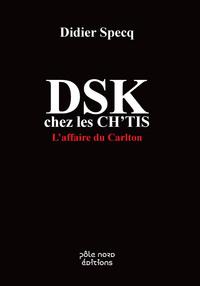 DSK CHEZ LES CHTIS