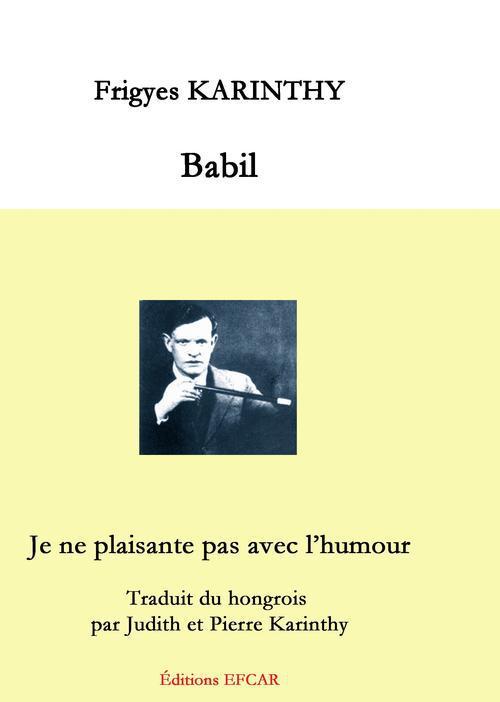 BABIL - JE NE PLAISANTE PAS AVEC L'HUMOUR