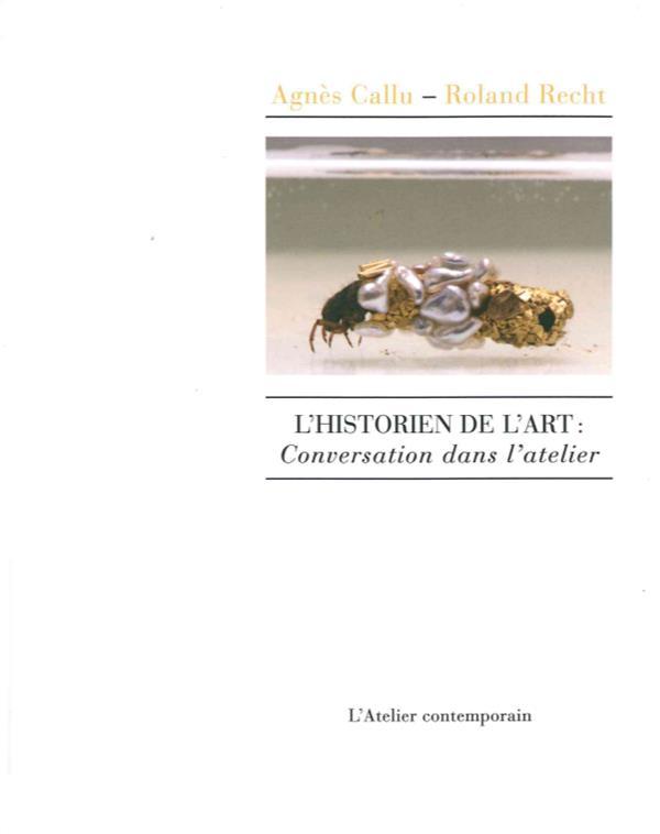 HISTORIEN DE L ART : CONVERSATION DANS L ATELIER (L)