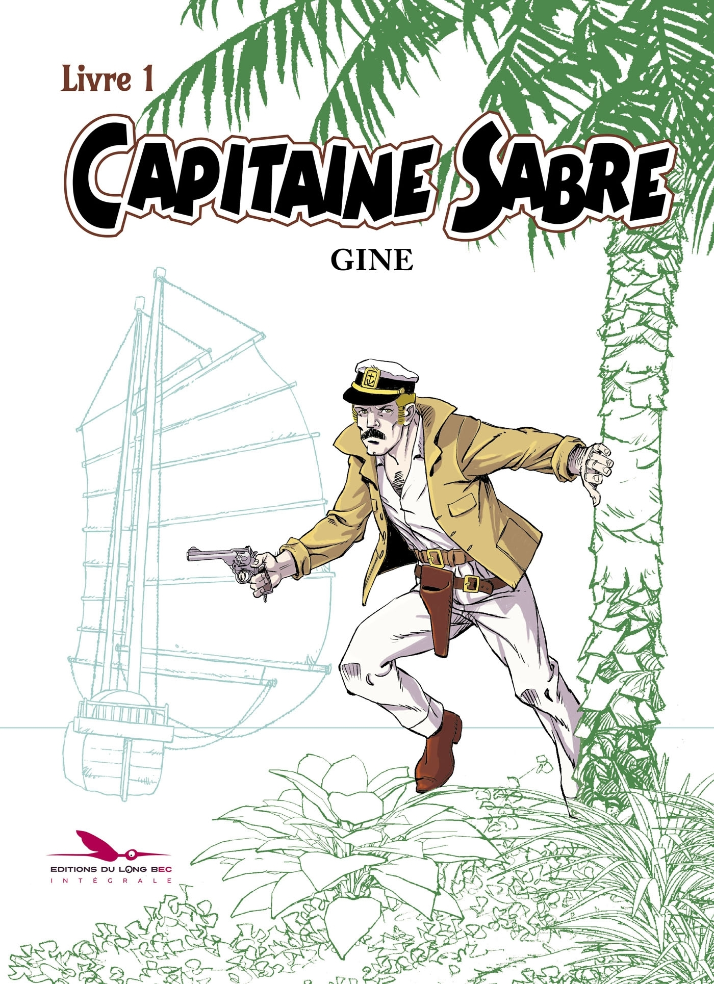 CAPITAINE SABRE - INTEGRALE - LIVRE 1 - T1
