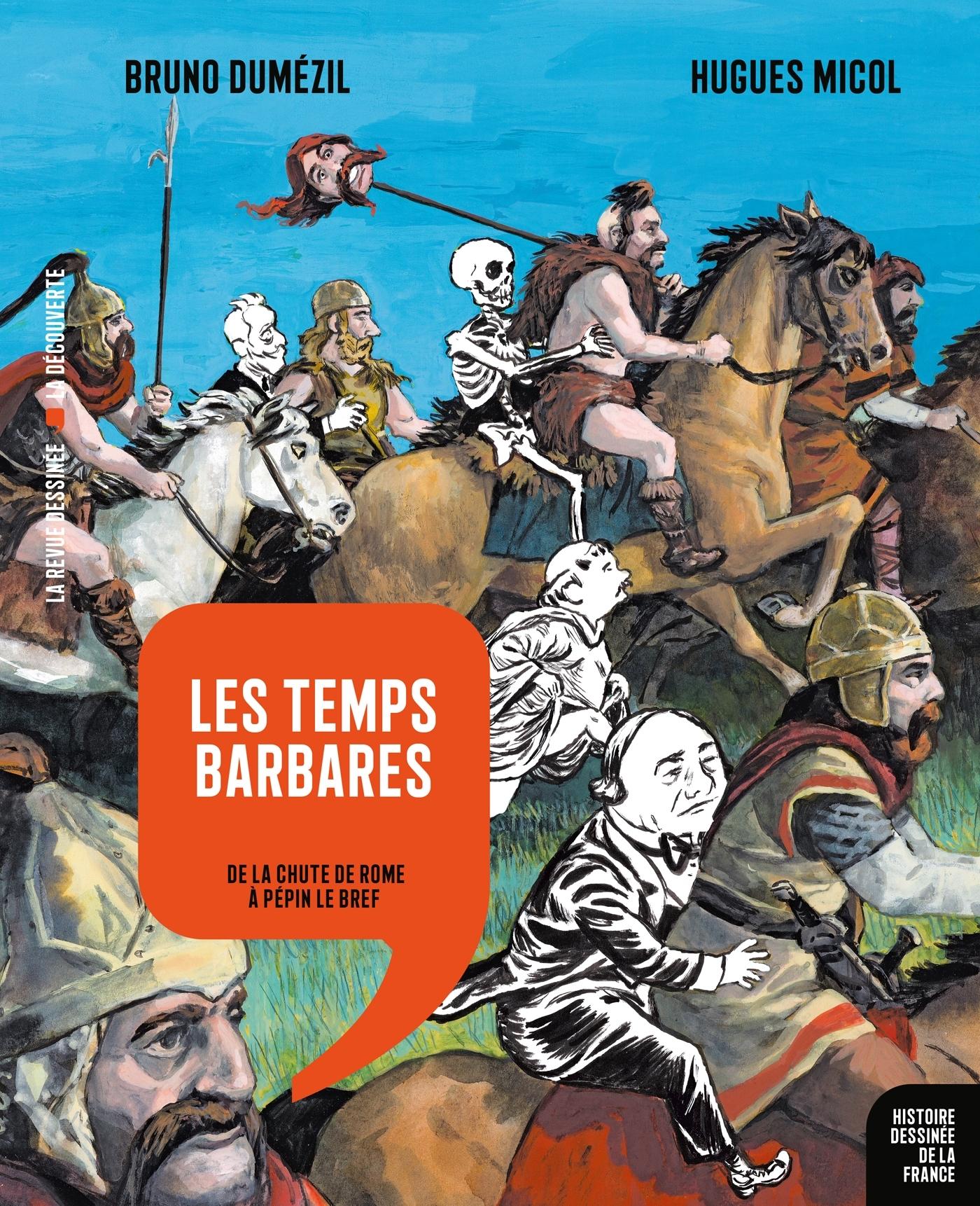 HISTOIRE DESSINEE DE LA FRANCE - 4 - LES TEMPS BARBARES - DE LA CHUTE DE ROME A PEPIN LE BREF