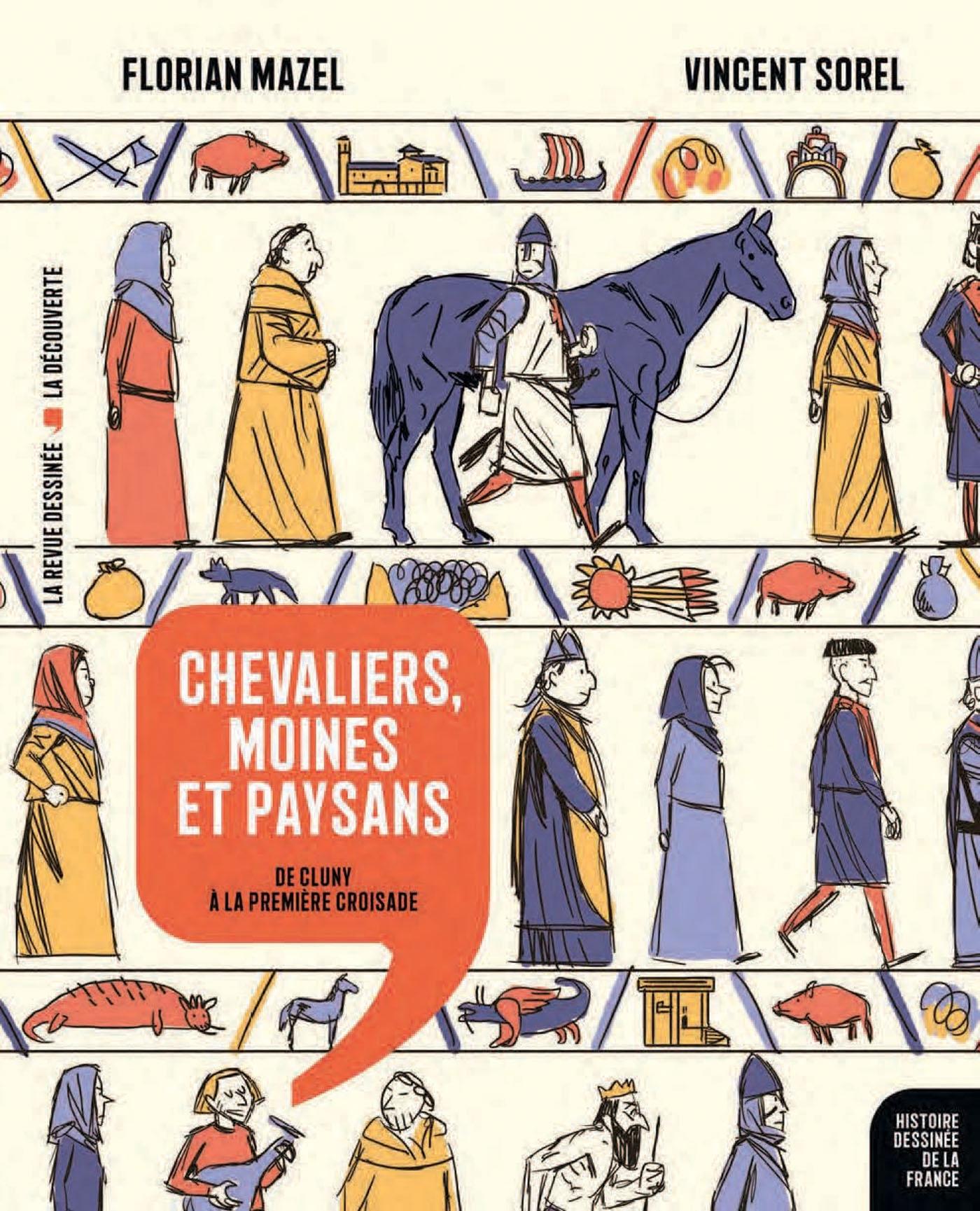 HISTOIRE DESSINEE DE LA FRANCE - T06 - CHEVALIERS, MOINES ET PAYSANS - DE CLUNY A LA PREMIERE CROISA