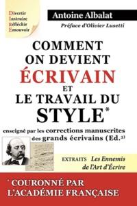 COMMENT ON DEVIENT ECRIVAIN. LE TRAVAIL DU STYLE ENSEIGNE PAR LES CORRECTIONS MANUSCRITES DES GRANDS