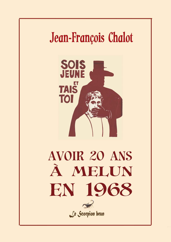 AVOIR 20 ANS A MELUN EN 1968