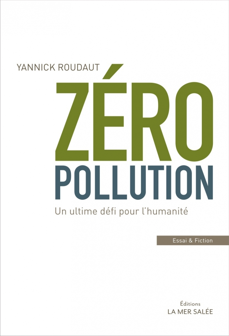 ZERO POLLUTION - UN ULTIME DEFI POUR L HUMANITE