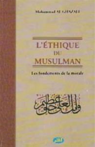 ETHIQUE DU MUSULMAN, (L')