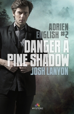 DANGER A PINE SHADOW - ADRIEN ENGLISH TOME 2
