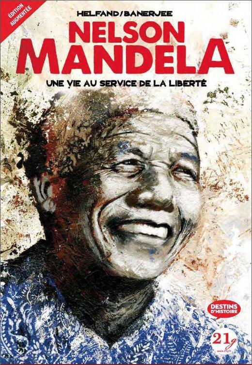 NELSON MANDELA - UNE VIE AU SERVICE DE LA LIBERTE (NOUVELLE EDITIN AUGMENTEE)