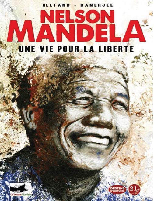 NELSON MANDELA. UNE VIE POUR LA LIBERTE