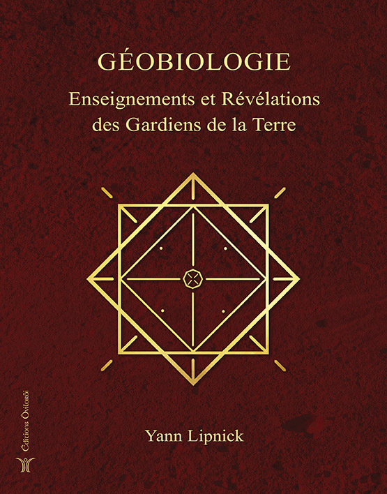 GEOBIOLOGIE, ENSEIGNEMENTS ET REVELATIONS DES GARDIENS DE LA TERRE