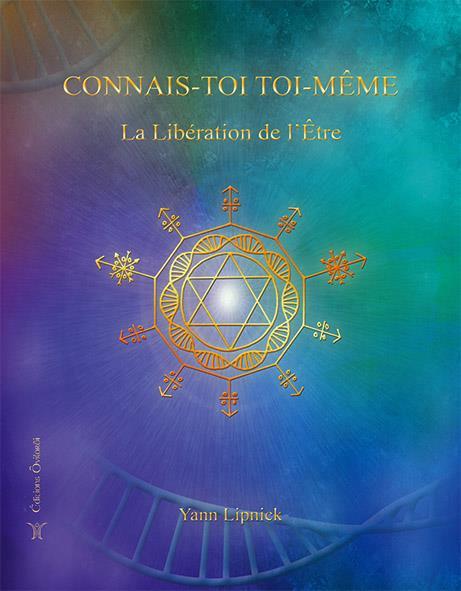 CONNAIS-TOI TOI MEME, LA LIBERATION DE L'ETRE - TOME 2