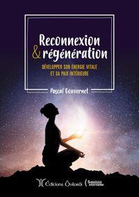 RECONNEXION ET REGENERATION, DEVELOPPER SON ENERGIE VITALE ET SA PAIX INTERIEURE