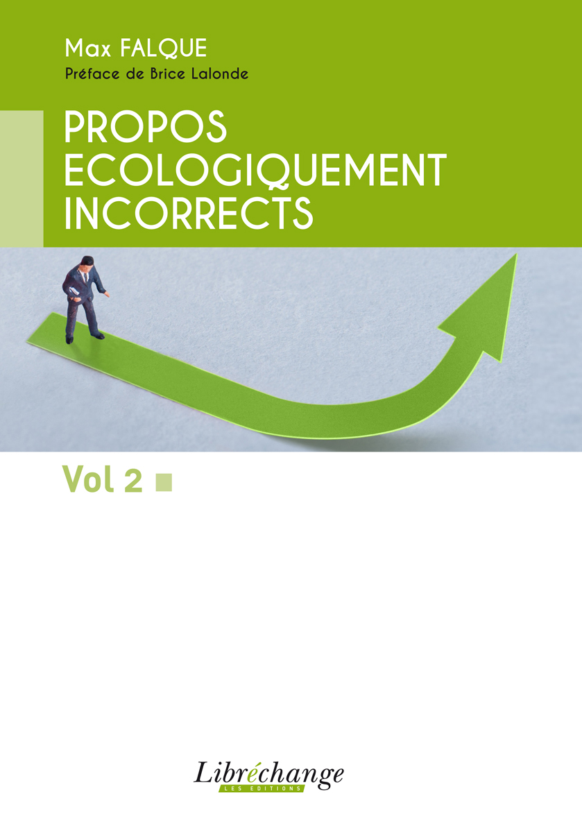 PROPOS ECOLOGIQUEMENT INCORRECTS - TOME 2