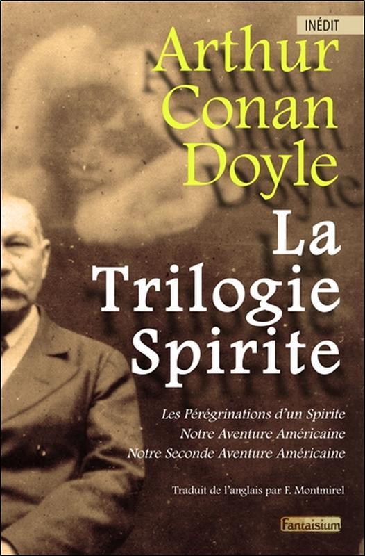 LA TRILOGIE SPIRITE - LES PEREGRINATIONS D'UN SPIRITE - NOTRE AVENTURE AMERICAINE TOME 1 & 2