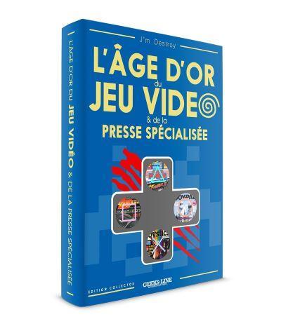 L AGE D OR DES JEUX VIDEO ET DE LA PRESSE SPECIALISEE