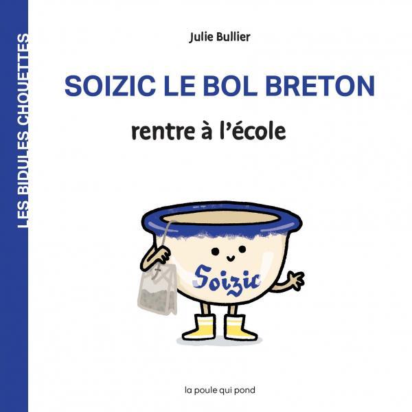 LES BIDULES CHOUETTES - SOIZIC LE BOL BRETON RENTRE A L'ECOLE