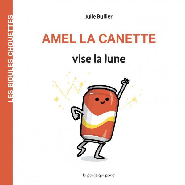 LES BIDULES CHOUETTES - AMEL LA CANETTE VISE LA LUNE