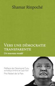 VERS UNE DEMOCRATIE TRANSPARENTE - UN NOUVEAU MODELE