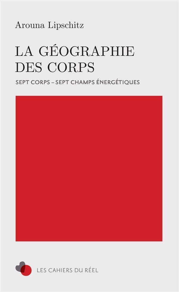 LA GEOGRAPHIE DES CORPS SEPT CORPS, SEPT CHAMPS ENERGETIQUES