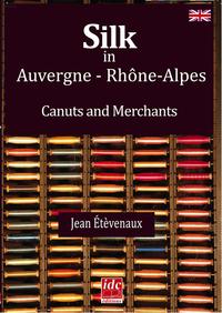 LA SOIERIE EN AUVERGNE RHONE ALPES - CANUTS, MOULINIERS ET SOYEUX - LANGUE ANGLAISE