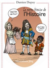 LA PETITE HISTOIRE DE L'HISTOIRE