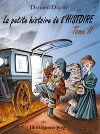 LA PETITE HISTOIRE DE L'HISTOIRE TOME 2