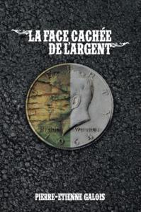 LA FACE CACHEE DE L ARGENT