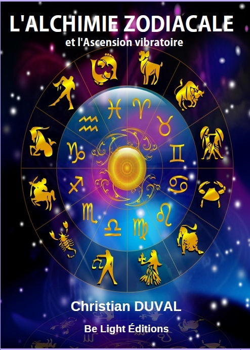 L'ALCHIMIE ZODIACALE ET L'ASCENSION PLANETAIRE