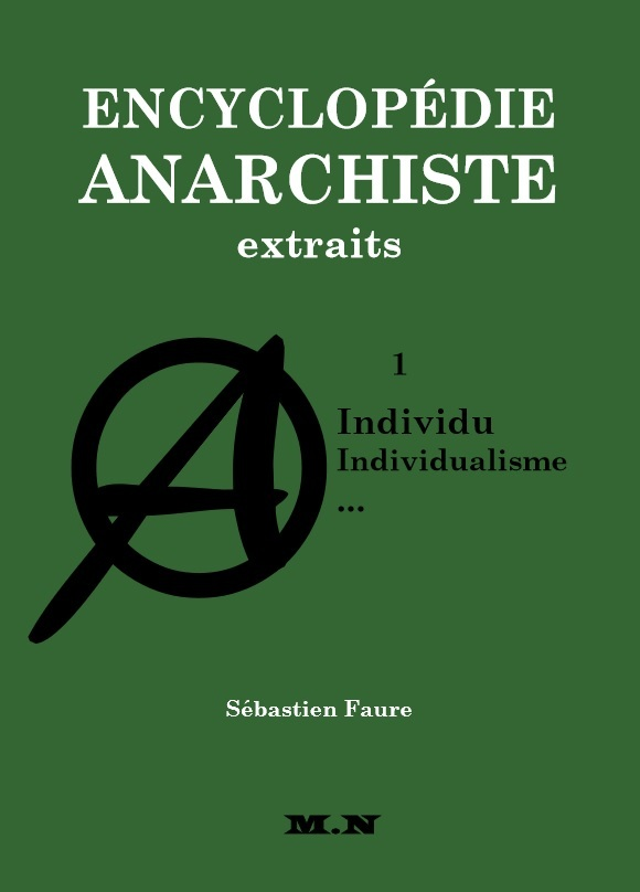ENCYCLOPEDIE ANARCHISTE, EXTRAIT 1: INDIVIDU, INDIVIDUALISME,...