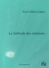 LA SOLITUDE DES MEDUSES