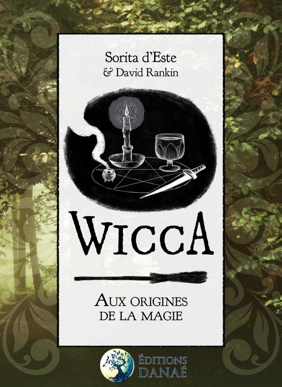 WICCA  AUX ORIGINES DE LA MAGIE