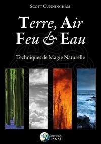TERRE  AIR  FEU ET EAU - TECHNIQUES DE MAGIE NATURELLE