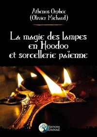 LA MAGIE DES LAMPES EN HOODOO ET SORCELLERIE PAIENNE