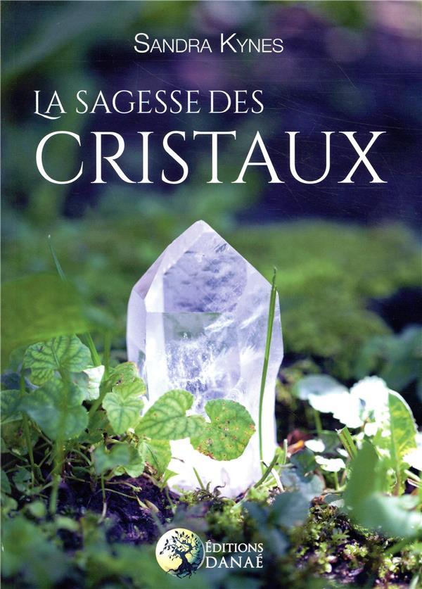 LA SAGESSE DES CRISTAUX