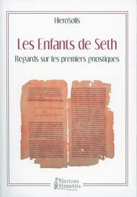 LES ENFANTS DE SETH - REGARDS SUR LES PREMIERS GNOSTIQUES