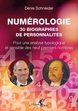 NUMEROLOGIE : 30 BIOGRAPHIES DE PERSONNALITES