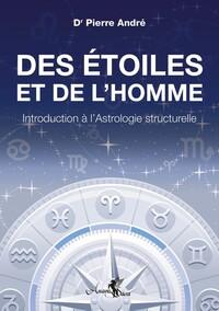 DES ETOILES ET DE L HOMME - INTRODUCTION A L ASTROLOGIE STRUCTURELLE