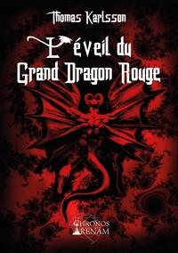 L EVEIL DU GRAND DRAGON ROUGE