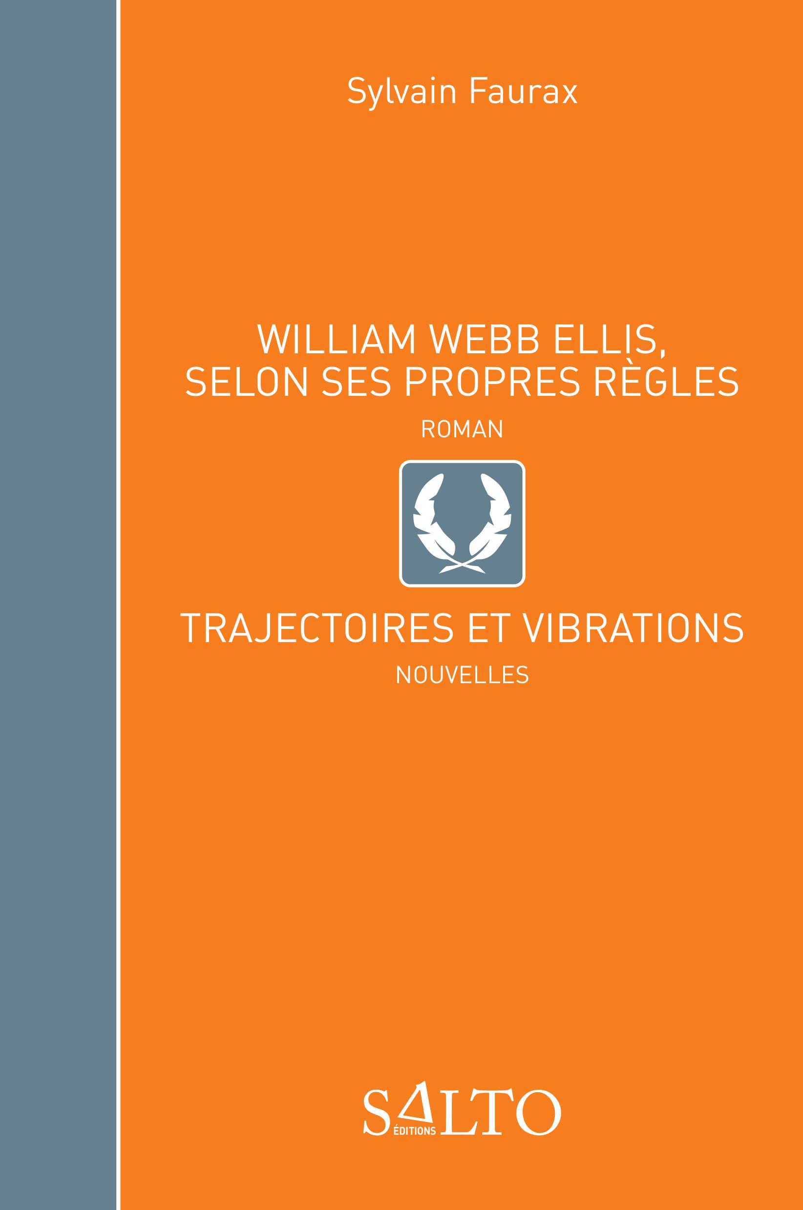 WILLIAM WEBB ELLIS, SELON SES PROPRES REGLES