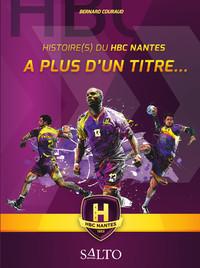 A PLUS D'UN TITRE - HISTOIRE(S) DU HBC NANTES
