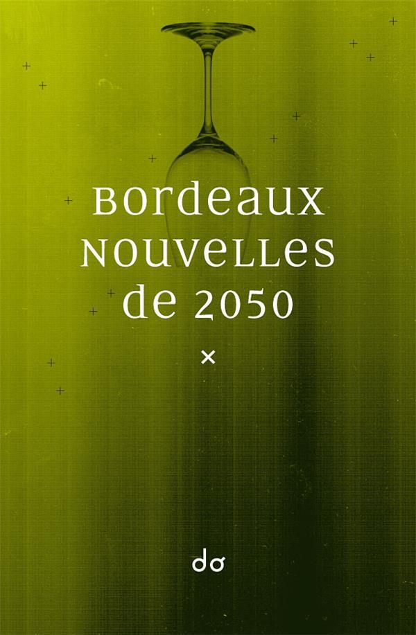 BORDEAUX. NOUVELLES DE 2050
