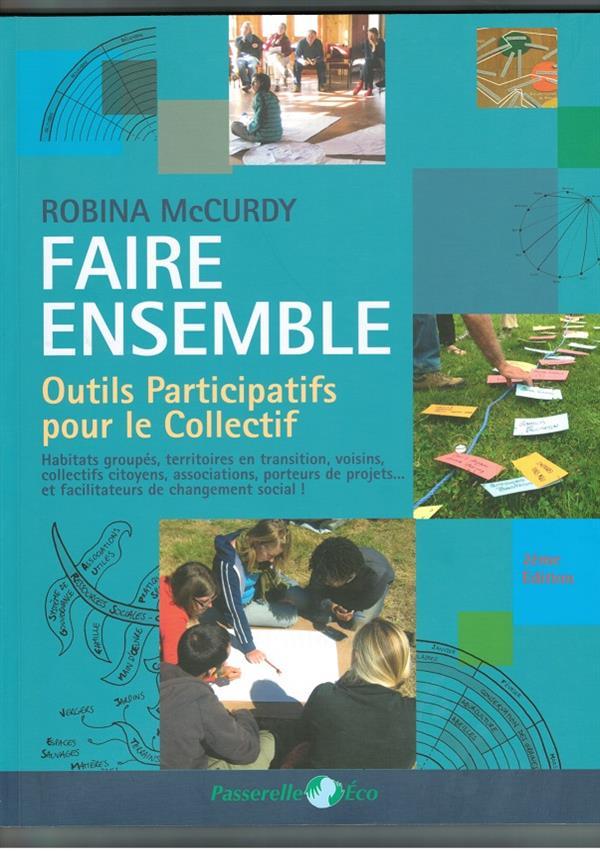 FAIRE ENSEMBLE. OUTILS PARTICIPATIFS POUR LE COLLECTIF, DE ROBINA MC CURDY