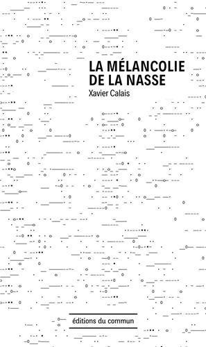 MELANCOLIE DE LA NASSE (LA)