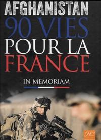 AFGHANISTAN, 90 VIES POUR LA FRANCE