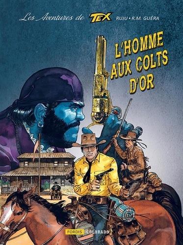 LES AVENTURES DE TEX - T01 - LES AVENTURES DE TEX 1 - L'HOMME AUX COLTS D'OR