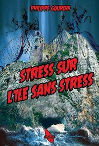 STRESS SUR L ILE SANS STRESS