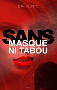 SANS MASQUE NI TABOU
